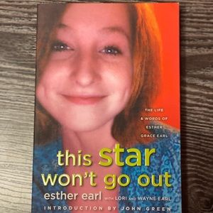 This Star Won't Go Out by Esther Earl & John Green
